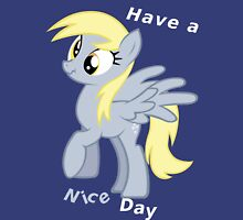 Derpy, Have a nice day Unisex T-Shirt