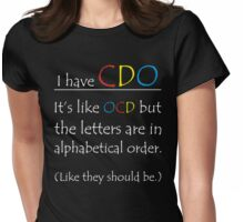 I have CDO ...  Womens Fitted T-Shirt