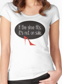 If the shoe fits, it's not on sale Women's Fitted Scoop T-Shirt
