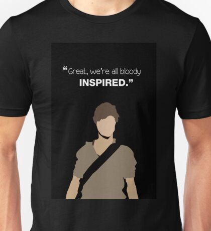 """""""Great, we're all bloody inspired."""" Newt - The Maze Runner Unisex T-Shirt"""