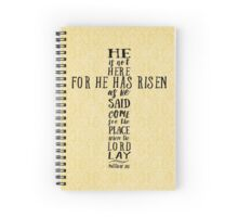 He is Not Here for He has Risen as He Said Spiral Notebook