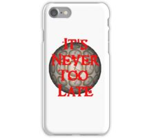 It's Never Too Late OFFICIAL Podcast Shirt iPhone Case/Skin