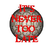 It's Never Too Late OFFICIAL Podcast Shirt Photographic Print