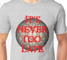 It's Never Too Late OFFICIAL Podcast Shirt Unisex T-Shirt