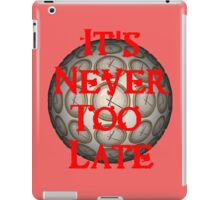It's Never Too Late OFFICIAL Podcast Shirt iPad Case/Skin