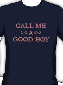 Call Me A Good Boy T-Shirt