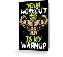 Broly Workout Greeting Card
