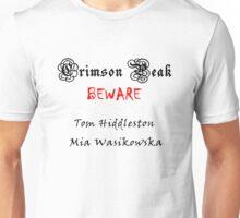 Beware to Crimson Peak Unisex T-Shirt
