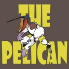 The Pelican by Danny