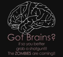 Got Brains? by tekpa