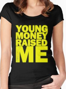 Young Money Raised Me Women's Fitted Scoop T-Shirt