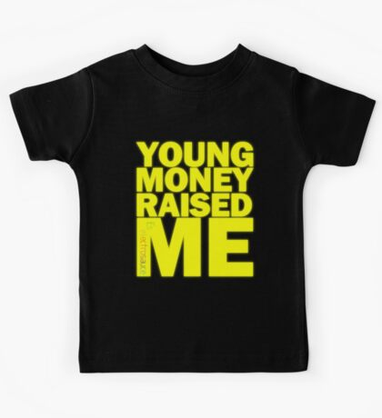 Young Money Raised Me Kids Tee