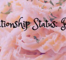 Relationship Status: Pasta Sticker