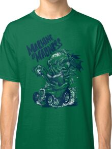Machine of Madness Classic T-Shirt