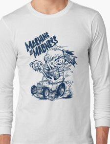 Machine of Madness Long Sleeve T-Shirt