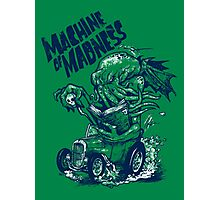 Machine of Madness Photographic Print