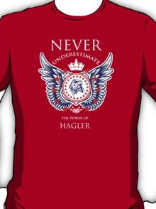 Never Underestimate The Power Of Hagler - Tshirts & Accessories T-Shirt