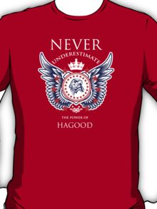 Never Underestimate The Power Of Hagood - Tshirts & Accessories T-Shirt