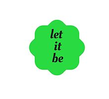 Let it be by IdeasForArtists