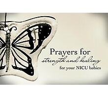 Prayers for NICU Babies Photographic Print