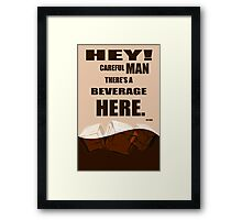 The Big Lebowski movie quote Framed Print