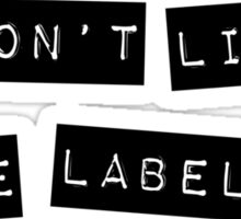 I don't like to be Labeled Sticker