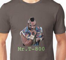 Mr T-800 Unisex T-Shirt