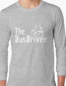 The Bus Driver Long Sleeve T-Shirt