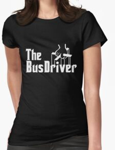 The Bus Driver Womens Fitted T-Shirt