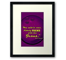 The Big Lebowski movie quote #3 Framed Print
