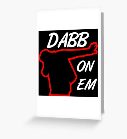 Dabb On Em Greeting Card