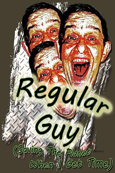 Regular Guy Poster by Terri Chandler