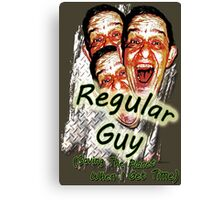 Regular Guy Poster Canvas Print