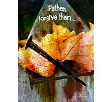 Father, forgive them... Photographic Print