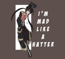 Mad Like A Hatter by Nascimur