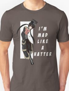 Mad Like A Hatter T-Shirt