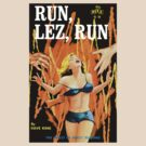 Run Lez Run Vintage Lurid Bookcover by Hedrin