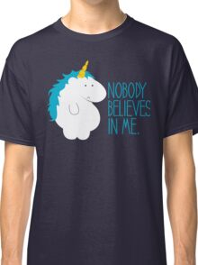 Nobody Believes In Me Classic T-Shirt
