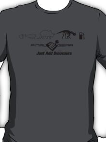 Just Add Dinosaurs T-Shirt