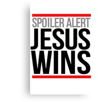 Jesus Wins Canvas Print