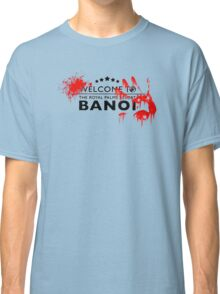 Welcome to bloody banoi  Classic T-Shirt