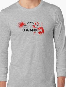 Welcome to bloody banoi  Long Sleeve T-Shirt