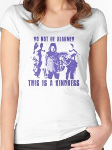 Do Not Be Alarmed. This is a Kindness. Women's Fitted Scoop T-Shirt