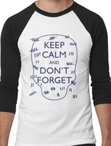 KEEP CALM AND DON'T FORGET DOCTOR WHO Men's Baseball ¾ T-Shirt