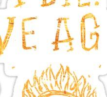 I Live. I Die. I live Again.  Sticker
