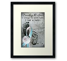 Breaking the Silence. I had a Baby. Framed Print