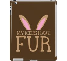 MY KIDS have fur cute bunny ears iPad Case/Skin