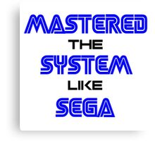 Master the system Canvas Print