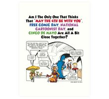 May the 4th be with You Free Comic Cartoonist Day Cinco De Mayo Art Print