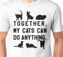 Together, My Cats Can Do Anything Unisex T-Shirt